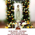 Missa em Ação de Graças à Nossa Senhora da Rosa Mística, dia 13 de Julho às 20hs.