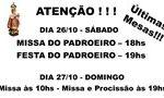 ATENÇÃO PARA OS HORÁRIOS DAS MISSAS E DA FESTA DO PADROEIRO